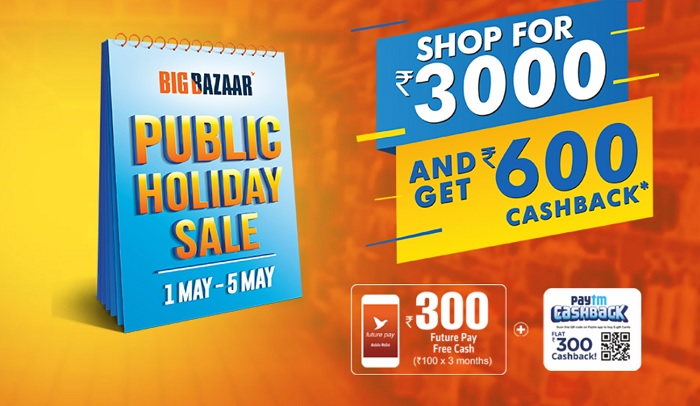 dc6f50f77cd Big Bazaar Public Holiday Sale 1st May To 5th May 2019  Shop For Rs 3000 Or  More   Get Rs 600 Cashback