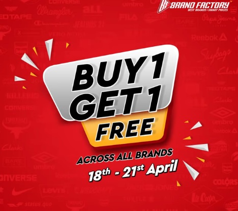 85bf89b60 Brand Factory Offers (18th To 21st April 2019)  Buy 1 Get 1 Free On All  Brands + Extra Rs 500 Off On Rs 4000 Above Shopping