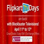 India Desire : Flipkart TV Days Offer : Upto 50% Off On TVs + Extra 10% Off With Axis Bank Debit/Credit Cards [11th - 13th April 2017]