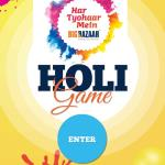 India Desire : Big Bazaar Holi Game Offer : Play Game & Win Free Discount Coupon