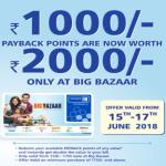 India Desire : Big Bazaar Payback Points Offer : Rs 1000 Worth Payback Points Are Now Rs 2000 At Bigbazaar & FBB [15th-17th June]