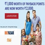 India Desire : Big Bazaar Payback Points Offer : Rs 1000 Worth Payback Points Are Now Rs 2000 At Bigbazaar & FBB [18th-22nd April]