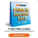 India Desire : Big Bazaar Public Holiday Sale 22nd To 25th Dec 2017 : Download FuturePay Wallet & Get Free Rs 100