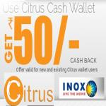 India Desire : Citrus Cash Inox Offer : Get Extra 10% Cashback Upto Rs. 50 On Book Movie Ticket online At Inox From Citrus Cash Wallet