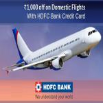 India Desire : Yatra HDFC Cards Offer : Get Rs 1000 Off On Domestic Flights With HDFC Credit Cards