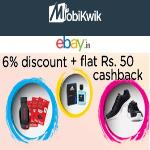 India Desire : Ebay Mobikwik Offer : Get Flat 6% Discount + Rs 50 Cashback With MobiKwik Wallet [MOBIKWIK06]