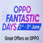 India Desire : Flipkart Oppo Fantastic Days: Get Upto Rs 12000 Off On Oppo Smartphones [2nd-5th June 2020]