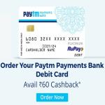 India Desire : Paytm Payments Bank Debit Card Offer : Get Rs 60 Cashback On Paytm Rupay Card Order, Swipe Or Withdraw
