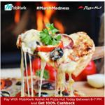 India Desire : PizzaHut 100% Cashback when Pay from Mobikwik Wallet (6 To 7 PM Today)